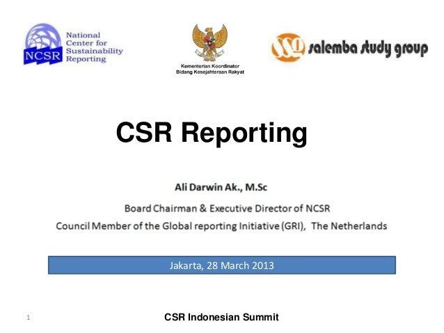 CSR Reporting  Jakarta, 28 March 2013  1  CSR Indonesian Summit