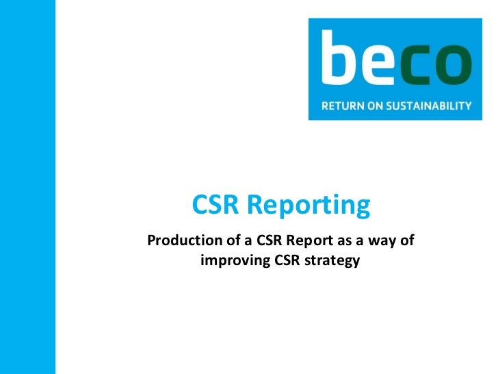 CSR Reporting Production of a CSR Report as a way of improving CSR strategy