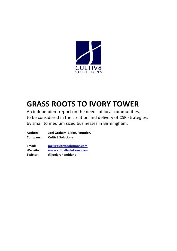 GRASS ROOTS TO IVORY TOWERAn independent report on the needs of local communities,to be considered in the creation and del...