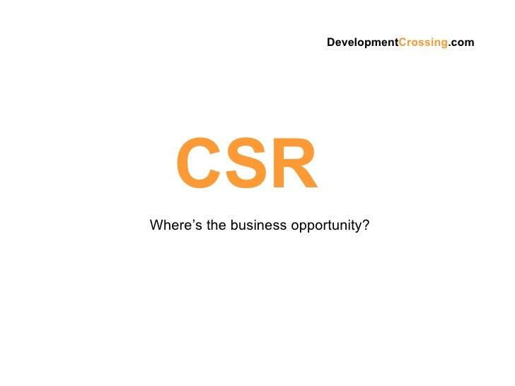 CSR   Where's the business opportunity? Development Crossing .com