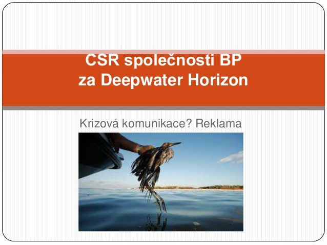 CSR společnosti BP za Deepwater Horizon Krizová komunikace? Reklama
