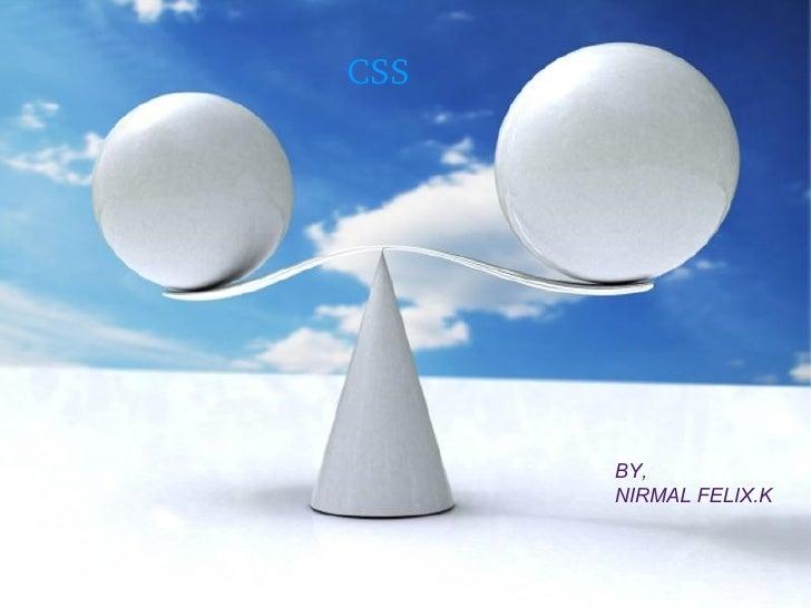 CSS   BY, NIRMAL FELIX.K