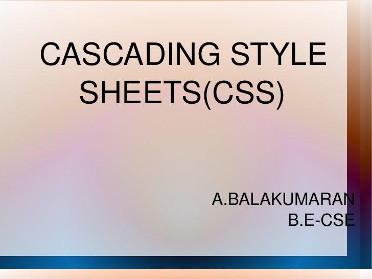 CASCADING STYLE SHEETS(CSS) A.BALAKUMARAN B.E-CSE