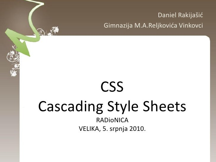 Daniel Rakijašid               Gimnazija M.A.Reljkovida Vinkovci              CSS Cascading Style Sheets            RADioN...