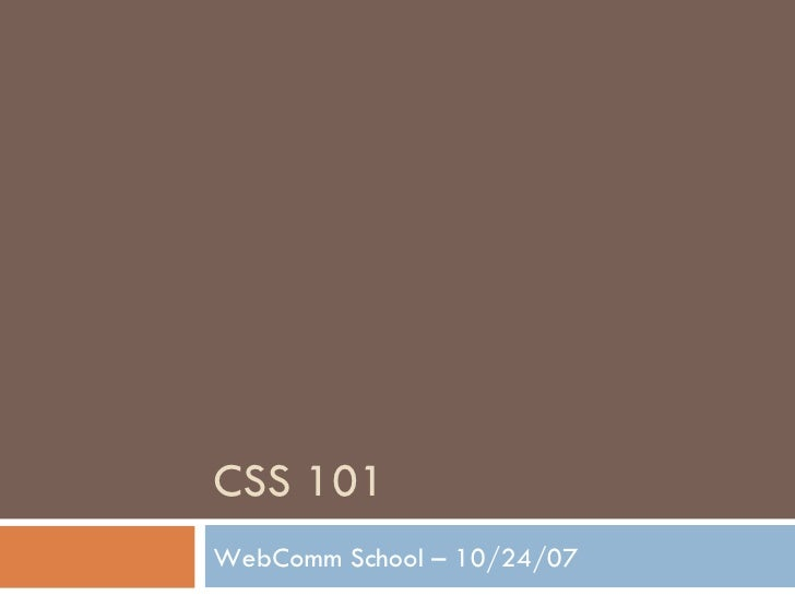 CSS 101 WebComm School – 10/24/07
