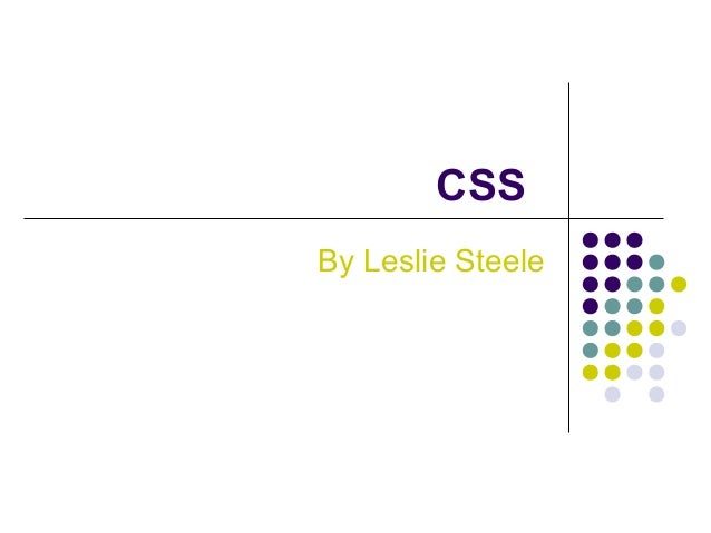 CSS By Leslie Steele