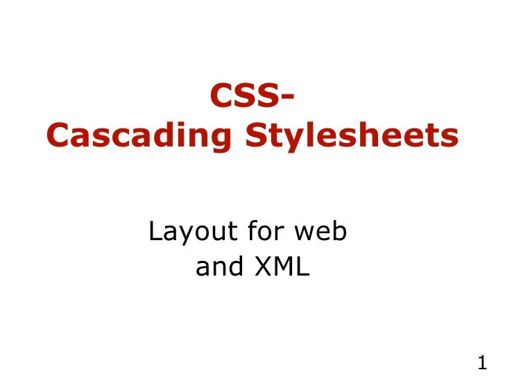 CSS- Cascading Stylesheets   Layout for web  and XML