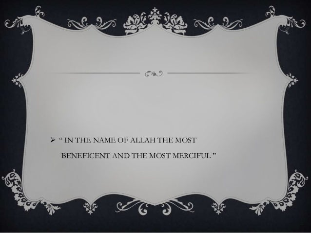 """ """" IN THE NAME OF ALLAH THE MOSTBENEFICENT AND THE MOST MERCIFUL """""""