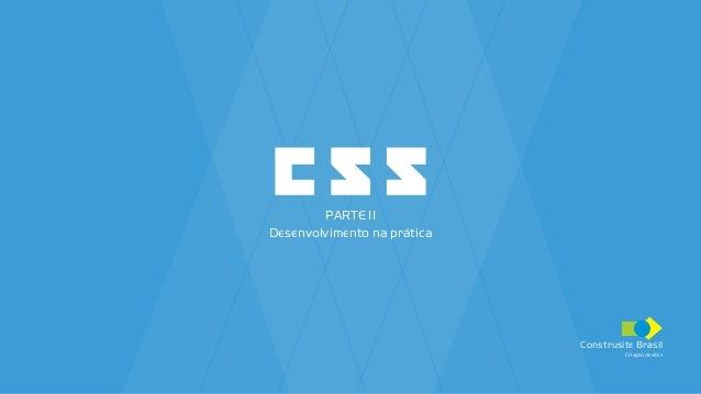 Construsite Brasil Criação de sites PARTE II Desenvolvimento na prática