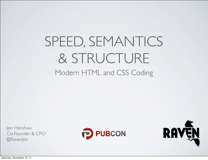 SPEED, SEMANTICS                              & STRUCTURE                             Modern HTML and CSS Coding    Jon He...