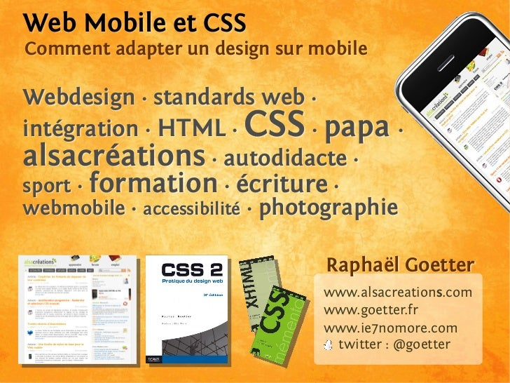 Web Mobile et CSSComment adapter un design sur mobileWebdesign · standards web ·intégration · HTML ·   CSS      · papa ·al...