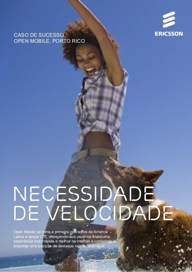 CASO DE SUCESSO OPEN MOBILE, PORTO RICO  necessidade de velocidade Open Mobile se torna a primeira operadora da América La...