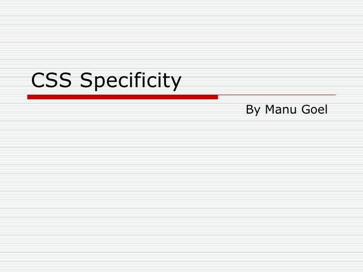 CSS Specificity By Manu Goel