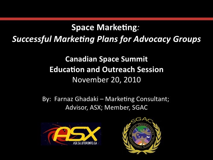 Space	  Marke*ng:	      	  Successful	  Marke-ng	  Plans	  for	  Advocacy	  Groups                                        ...