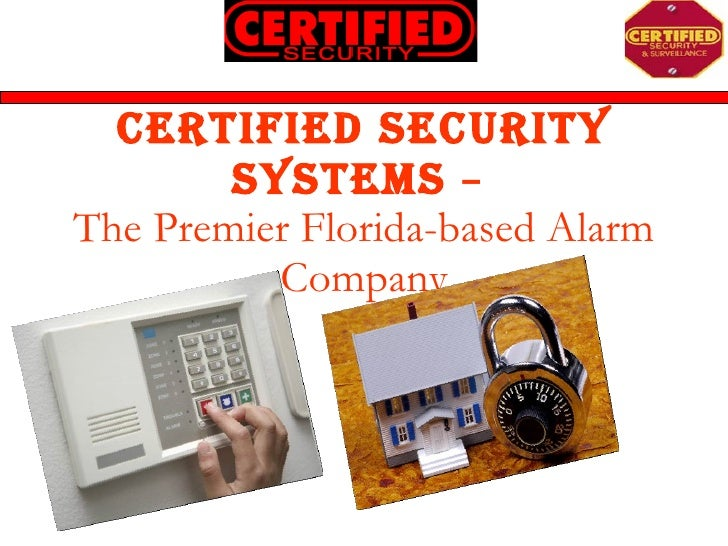 Certified Security Systems  –  The Premier Florida-based Alarm Company