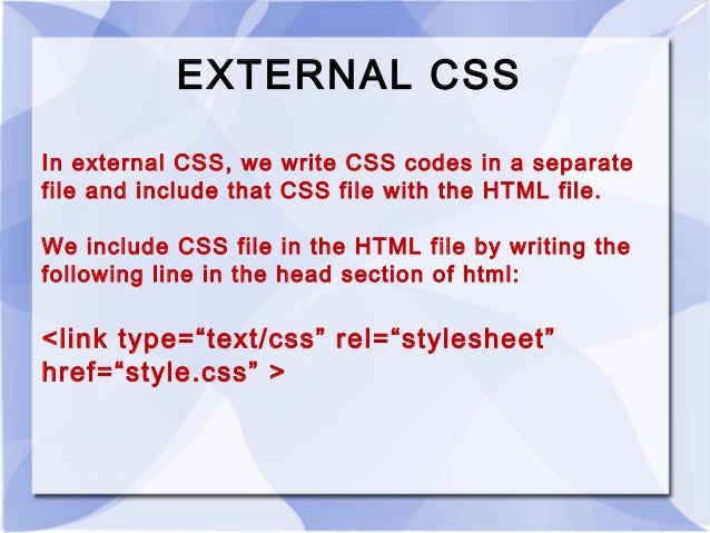 usually an external style sheet is given the extension name of css for example mystylescss or styles1css
