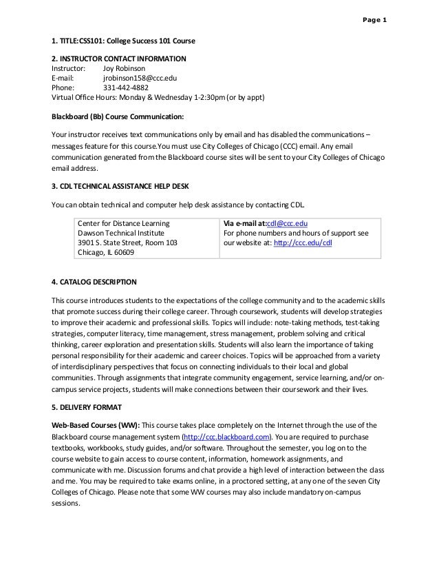 Page 1  1. TITLE:CSS101: College Success 101 Course  2. INSTRUCTOR CONTACT INFORMATION Instructor: Joy Robinson E-mail: j...