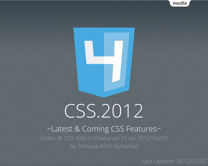 CSS.2012  ~Latest & Coming CSS Features~Slides @ CSS Nite in Osaka vol.31 on 2012/06/29           by Tomoya ASAI (dynamis)...
