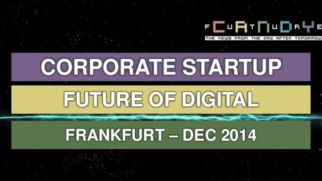 CORPORATE STARTUP FUTURE OF DIGITAL FRANKFURT – DEC 2014