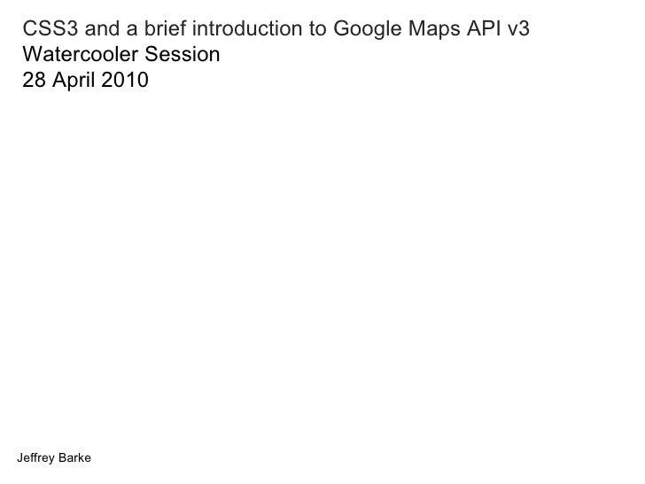 CSS3 and a brief introduction to Google Maps API v3