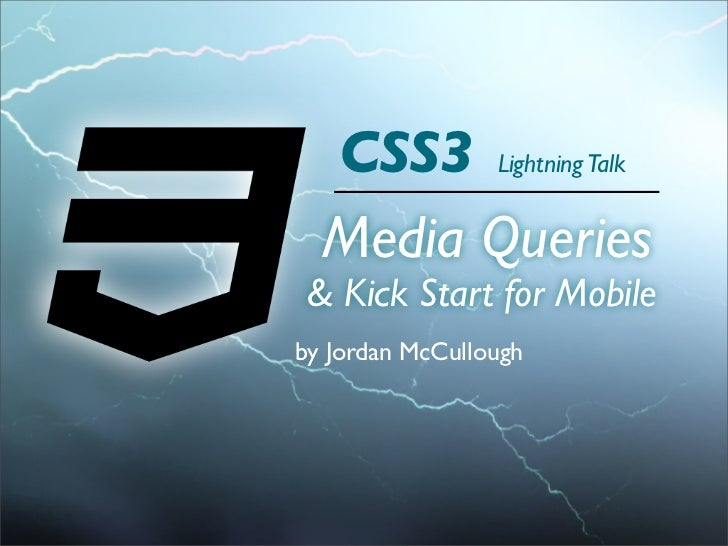 CSS3 Media Queries & Kick Start for Mobile