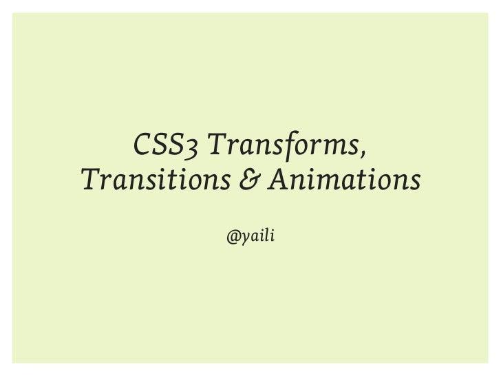 CSS3 Transforms,Transitions & Animations          @yaili