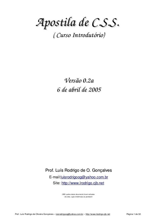 Apostila de C.S.S.Apostila de C.S.S. ( Curso Introdutório)( Curso Introdutório) Versão 0.2aVersão 0.2a 6 de abril de 20056...