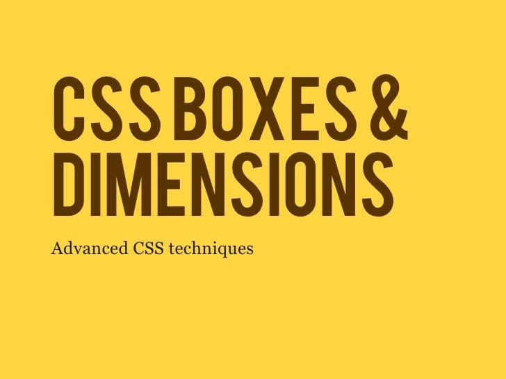 CSS BOXES &DIMENSIONSAdvanced CSS techniques