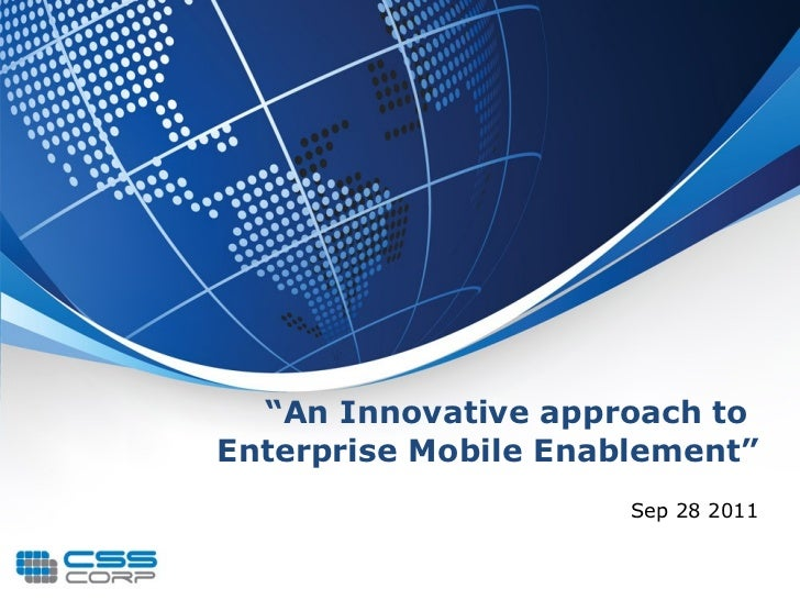 """ An Innovative approach to  Enterprise Mobile Enablement"" Sep 28 2011"