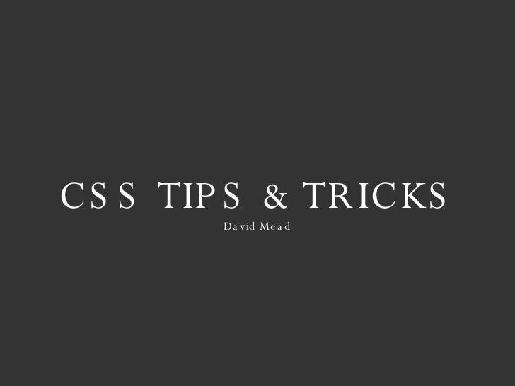 CSS TIPS & TRICKS David Mead