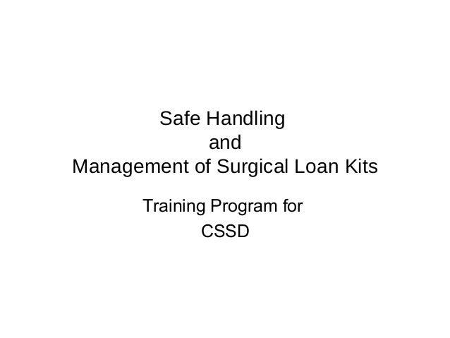 Safe HandlingandManagement of Surgical Loan KitsTraining Program forCSSD