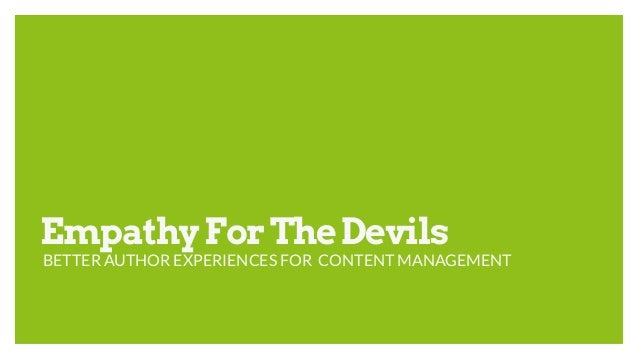 EmpathyForTheDevils BETTER AUTHOR EXPERIENCES FOR CONTENT MANAGEMENT
