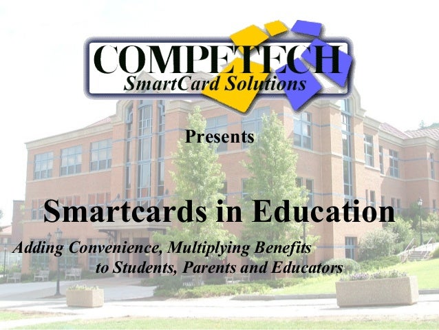 Presents Smartcards in Education Adding Convenience, Multiplying Benefits to Students, Parents and Educators