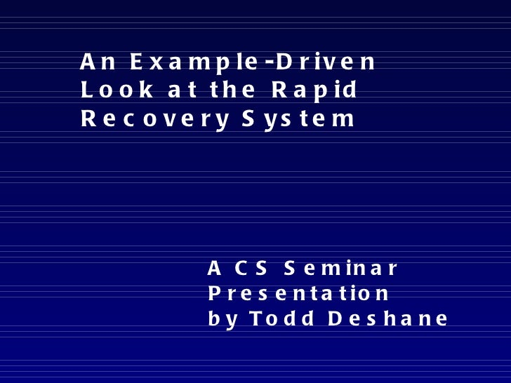 An Example-Driven Look at the Rapid Recovery System  A CS Seminar Presentation by Todd Deshane