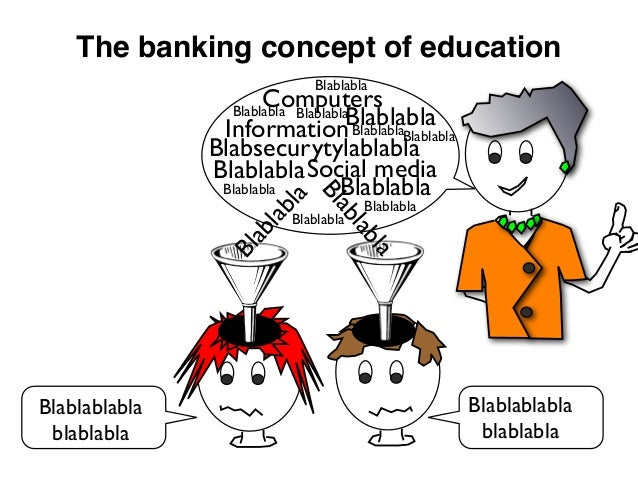 the banking concept of education essay Banking concept of education - paulo freire - duration: 2:12 hari kishan janhit nidhi 7,839 views · 2:12 intro to paulo freire - duration: 7:50 phil wood 2,736 views · 7:50 · paulo freire: the banking method vs problem-solving education: rey ty - duration: 5:44 raj altee 26,465 views · 5:44 pedagogy.
