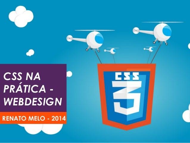 CSS NA PRÁTICA - WEBDESIGN RENATO MELO - 2014