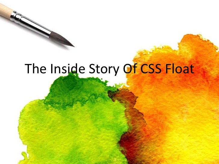The Inside Story Of CSS Float<br />