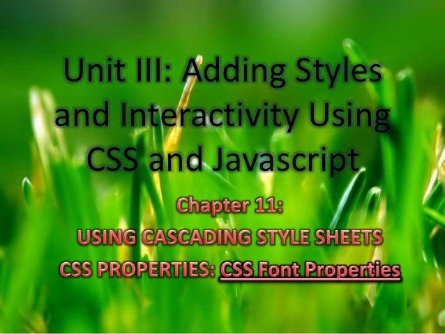 Unit III: Adding Stylesand Interactivity Using  CSS and Javascript