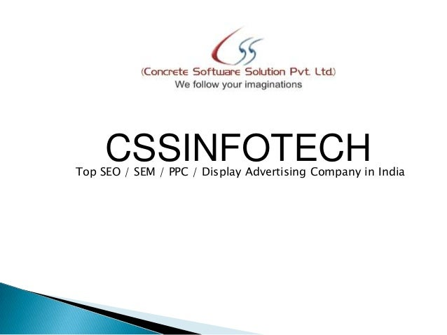 CSSINFOTECH  Top SEO / SEM / PPC / Display Advertising Company in India