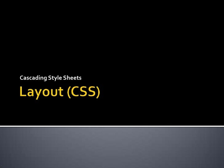 Layout (CSS)<br />Cascading Style Sheets<br />
