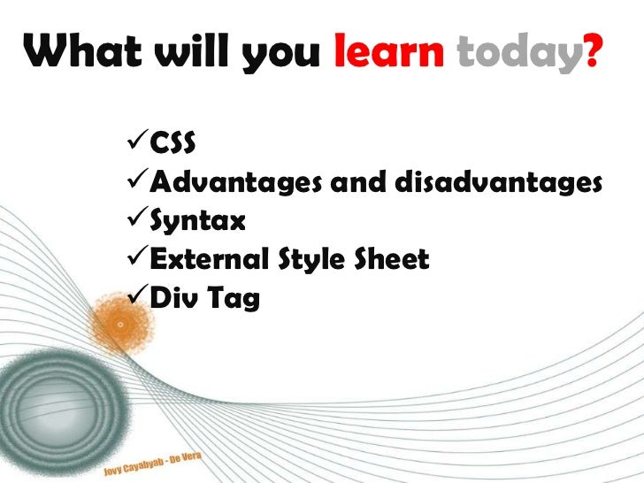 What will you learn today?<br /><ul><li>CSS