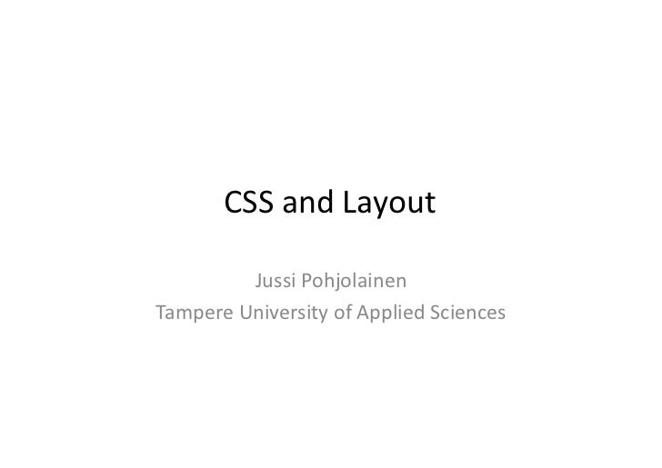 CSS  and  Layout                Jussi  Pohjolainen   Tampere  University  of  Applied  Sciences