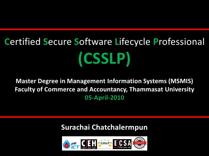 Certified Secure Software Lifecycle Professional                       (CSSLP)   Master Degree in Management Information S...