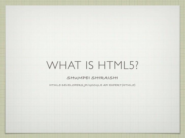 WHAT IS HTML5? (at CSS Nite Osaka)