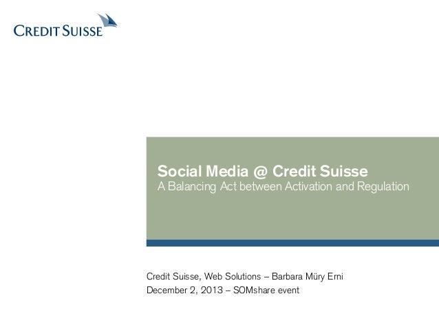 «SOMshare» 2.12.2013: «Social Media @ Credit Suisse: Ein Spagat zwischen Aktivierung und Regulier» / Barbara Müry Erni