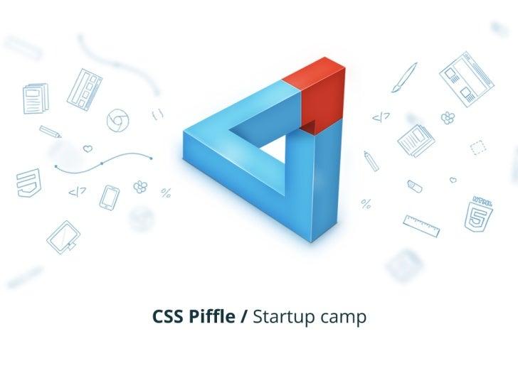 StartupCamp.sk 20 - CSS Piffle