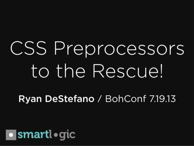 CSS Preprocessors to the Rescue!