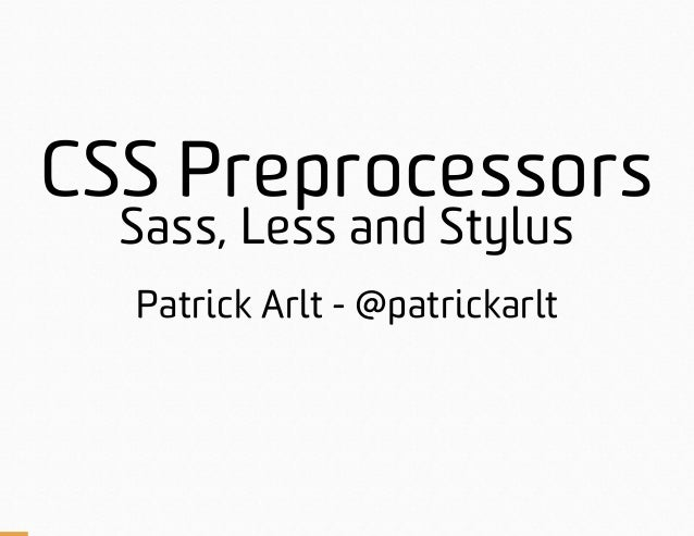 CSS Preprocessors. Comparing SASS, LESS and Stylus