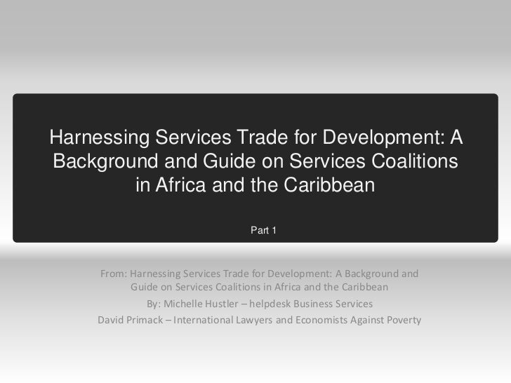 Harnessing Services Trade for Development: ABackground and Guide on Services Coalitions         in Africa and the Caribbea...
