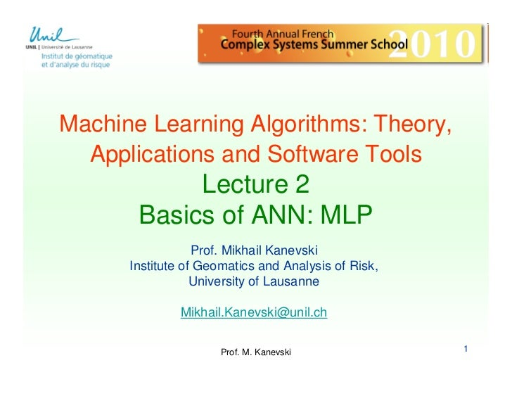 Machine Learning Algorithms: Theory,  Applications and Software Tools            Lecture 2       Basics of ANN: MLP       ...